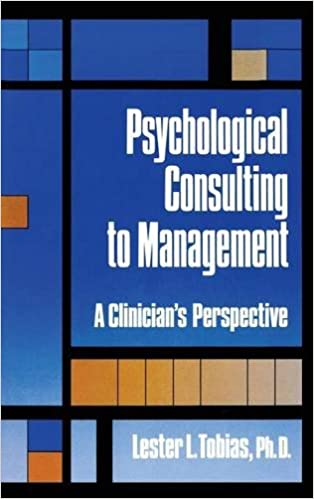 Psychological Consulting To Management: A Clinician's Perspective