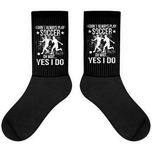 Funny Soccer I Don't Always Play USA Sports Players Referee Sock