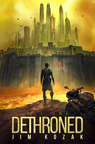Dethroned: Act I by [Kozak, Jim]
