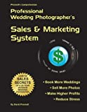 Presnell's Comprehensive Professional Wedding Photographer's Sales and Marketing System, David Presnell, 149937304X