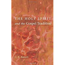 The Holy Spirit and the Gospel Tradition by C. K. Barrett (2011-04-01)