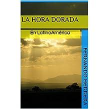 La Hora Dorada: En LatinoAmérica (EVA series)
