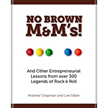 No Brown M&M's!: And Other Entrepreneurial Lessons from over 300 Legends of Rock & Roll