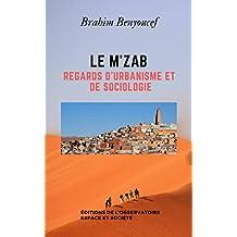 Le M'zab: Regards d'urbanisme et de sociologie (French Edition)