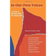 In Our Own Voices: Latino/a Renditions of Theology