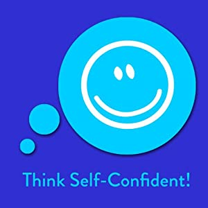 Think Self-Confident! Affirmationen für mehr Selbstbewusstsein Hörbuch