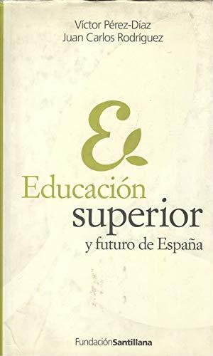 Educacion superior y futuro de España: Amazon.es: Perez Diaz, Victor, Rodriguez, Juan Carlos: Libros