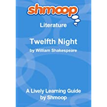 Twelfth Night, or What You Will: Shmoop Literature Guide