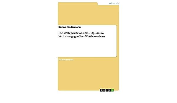 Die strategische Allianz – Option im Verhalten gegenüber Wettbewerbern (German Edition)