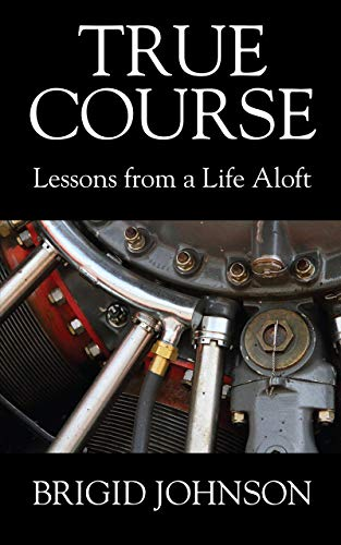 True Course: Lessons From a Life Aloft by Brigid Johnson ebook deal