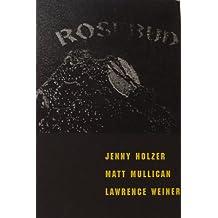 Rosebud: Jenny Holzer, Matt Mullican, Lawrence Weiner