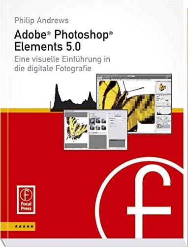 Adobe Photoshop Elements 5.0: Visuelle Einführung in die digitale Bildbearbeitung Taschenbuch – 15. März 2007 Philip Andrews Spektrum Akademischer Verlag 3827418623 Anwendungs-Software