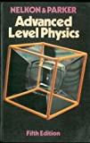 Advanced Level Physics, M. Nelkon and Philip Parker, 0435686666