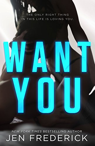 Want You: A stand alone novel (Jen Frederick)