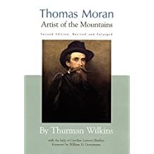 Thomas Moran: Artist of the Mountains 2nd edition by Wilkins, Thurman (1998) Hardcover