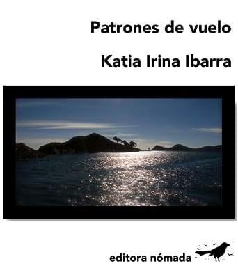 Amazon.com: Patrones de vuelo (Spanish Edition) eBook: Katia Ibarra