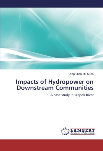 Impacts of Hydropower on Downstream Communities: A case study in Srepok River ebook