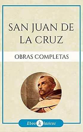 Obras Completas de San Juan de la Cruz eBook: de la Cruz