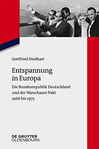 Entspannung in Europa: Die Bundesrepublik Deutschland Und Der Warschauer Pakt 1966-1975 (Zeitgeschichte im Gespräch, Band 19)