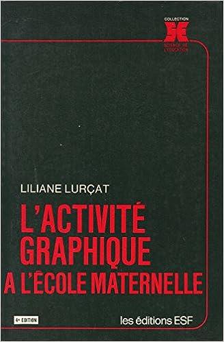 Lire un L'ACTIVITE GRAPHIQUE A L'ECOLE MATERNELLE. 4ème édition pdf ebook