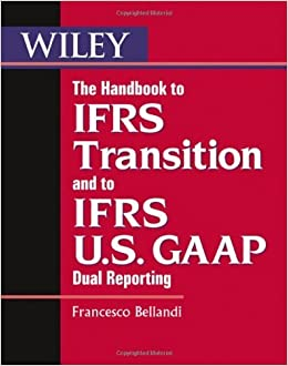 Book The Handbook to IFRS Transition and to IFRS U.S. GAAP Dual Reporting – May 7, 2012