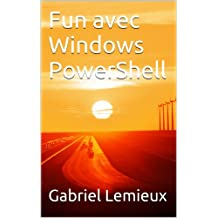 Fun avec Windows PowerShell (French Edition)