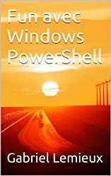 Fun avec Windows PowerShell