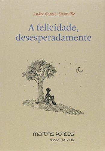 Felicidade, Desesperadamente
