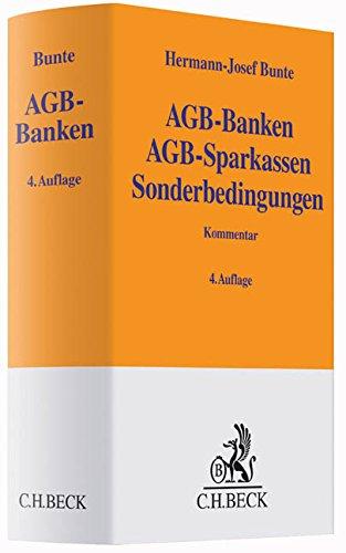 AGB-Banken AGB-Sparkassen Sonderbedingungen (Gelbe Erläuterungsbücher) Gebundenes Buch – 19. Januar 2015 Hermann-Josef Bunte C.H.Beck 3406666361 Handels- und Wirtschaftsrecht