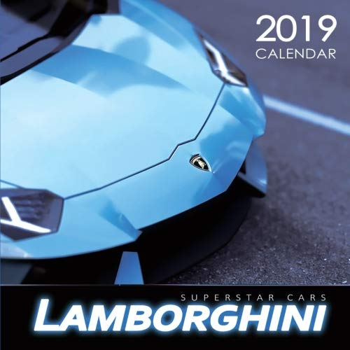 2019 Calendar Superstar Cars Lamborghini: 2019 Monthly Calendar with USA Holidays&Observances, Full Color Photos,Super Car Calendar, Automobile Calendar (2019 Supercar Calendar) (Volume 12)