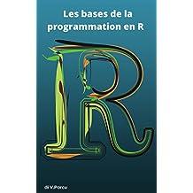 Les bases de la programmation en R (French Edition)