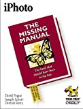 iPhoto: The Missing Manual, David Pogue, Joseph Schorr, Derrick Story, 059600365X