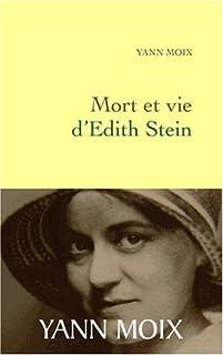 Mort et vie d'Edith Stein, Moix, Yann