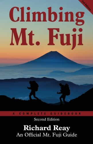 Climbing Mt. Fuji: A Complete Guidebook (2nd Edition)