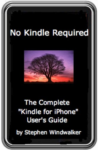 No Kindle Required - The Complete Kindle for iPhone User's Guide/Unlock the Lightning Web Navigator for iPhone & iPod Touch (DRM-Free with Text-to-Speech Enabled, User-Friendly) ()