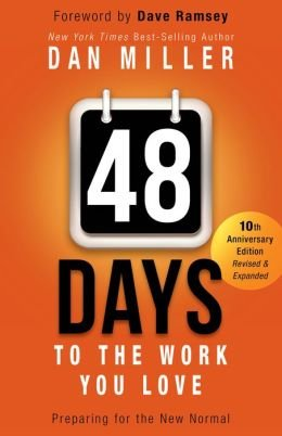 By Dan Miller 48 Days to the Work You Love: Preparing for the New Normal (Revised, Revised and Expanded) [Paperback]