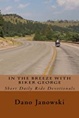 In The Breeze With Biker George: Short Daily Ride Devotionals (Volume 2) Paperback