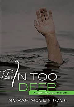 #8 In Too Deep (Robyn Hunter Mysteries) by [McClintock, Norah]