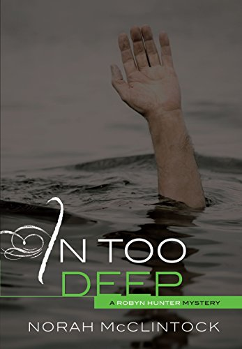 In Too Deep (Robyn Hunter Mysteries) (Robyn Hunter Mystery)