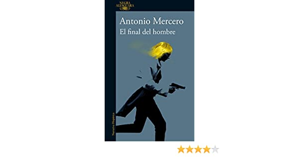 El final del hombre (Spanish Edition) - Kindle edition by Antonio Mercero. Literature & Fiction Kindle eBooks @ Amazon.com.
