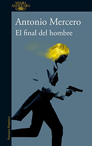 El final del hombre (Spanish Edition) by [Mercero, Antonio]