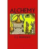 [ [ [ Alchemy[ ALCHEMY ] By Holmyard, E. J. ( Author )Apr-01-1990 Paperback