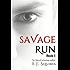 Savage Run 1: Book 1 in the Savage Run young adult dystopian novella series
