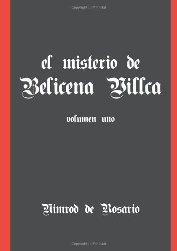 El Misterio De Belicena Villca. Volumen I (Spanish Edition) (Tapa Blanda)