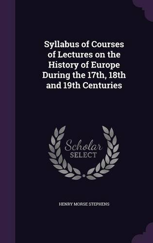 Download Syllabus of Courses of Lectures on the History of Europe During the 17th, 18th and 19th Centuries pdf epub
