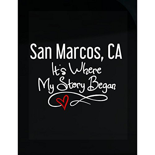 San Marcos Ca Where My Story Began Hometown Home City Birth - Sticker -