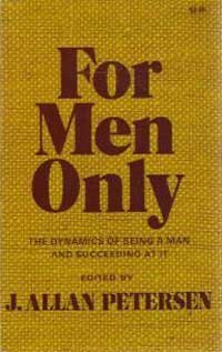 For Men Only: The Dynamics of Being a Man and Succeeding at - Men Online Only