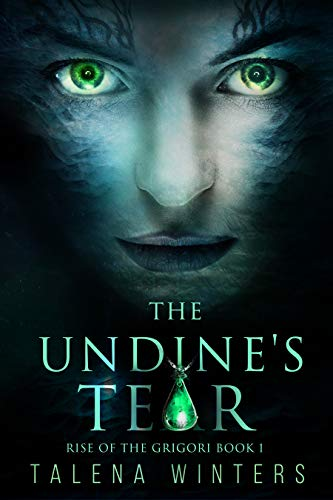 The Undine's Tear (Rise of the Grigori Book 1)