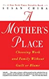 A Mother's Place, Susan Chira, 0060930241
