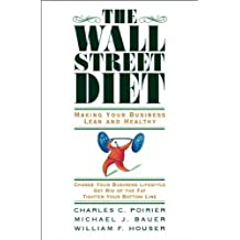 The Wall Street Diet: Making Your Business Lean and Healthy by Charles C Poirier (2006-04-28)